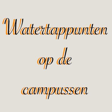 Watertappunten neerzetten op campussen